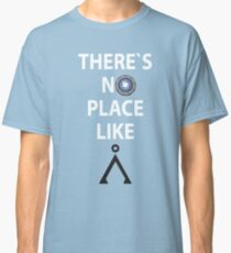 There`s no place like Earth(Tau'ri) White text - Stargate Classic T-Shirt