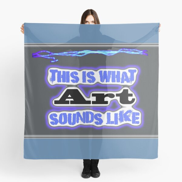 This What Art Sounds Like Scarf