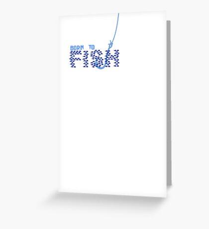 Born to Fish VRS2 Greeting Card