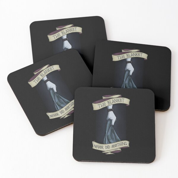 The Blanket Never Did Anything Coasters (Set of 4)