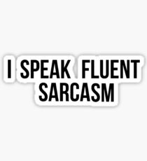 I Speak Fluent Sarcasm Sticker