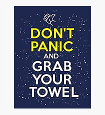 Don't Panic and Grab Your Towel Photographic Print