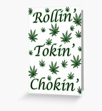 Rollin' Tokin' Chokin' Greeting Card