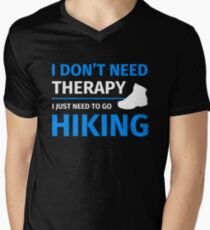 I do not need therapy I just need to go hiking Men's V-Neck T-Shirt