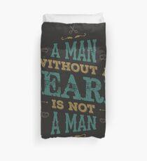 A MAN WITHOUT A BEARD IS NOT A MAN Duvet Cover