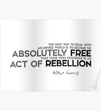 become so absolutely free - camus Poster
