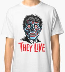 THEY LIVE!!! Classic T-Shirt