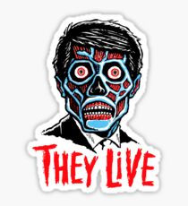 THEY LIVE!!! Sticker