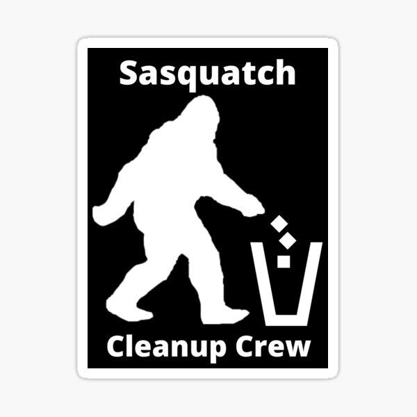 Sasquatch Clean Up Crew Sticker