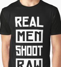 Photographer - Real Men Shoot Raw Graphic T-Shirt