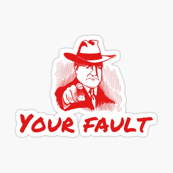 Your Fault - Red Sticker