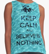 Keep Calm And Believe In Nothing 16 Contrast Tank