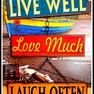Live well...love much...laugh often by ©The Creative  Minds