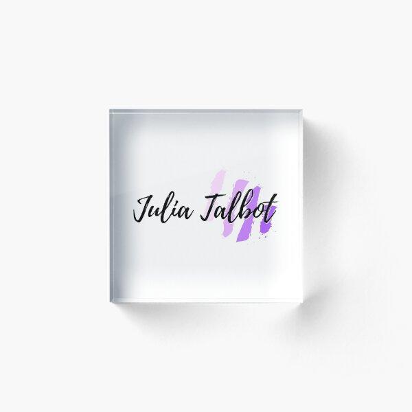 Julia Talbot Acrylic Block