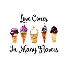 Love CoNes In Many Flavors by FamilyT-Shirts
