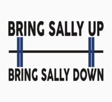 Bring Sally Up, Bring Sally Down | Unisex T-Shirt
