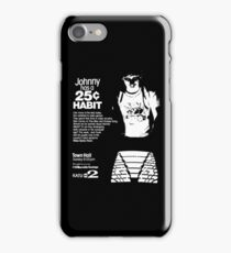 Johnny Has A 25¢ Habit iPhone Case/Skin