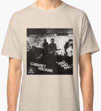 cabaret voltaire nag nag nag Classic T-Shirt