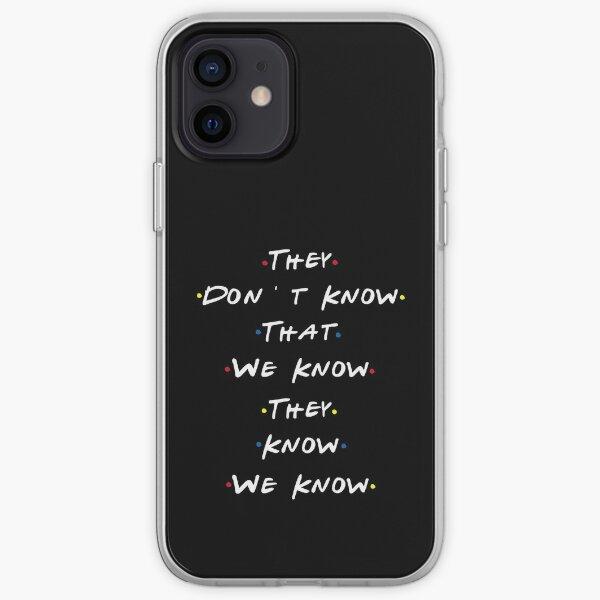 Ils ne savent pas que nous savons qu'ils savent que nous savons Coque souple iPhone