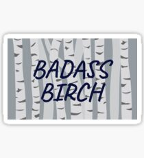 Badass Birch Sticker
