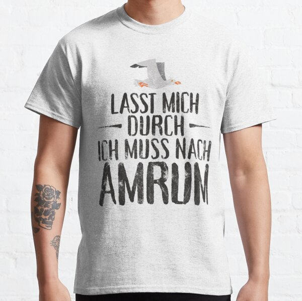 Lasst mich durch ich muss nach Amrum Möwe Classic T-Shirt