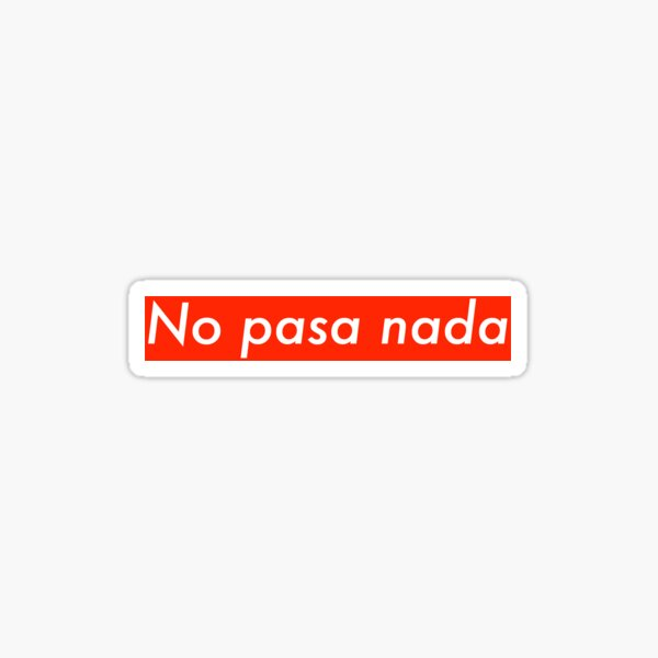 No Pasa Nada Sticker