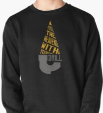 Pierce The Heavens With Your Drill Pullover