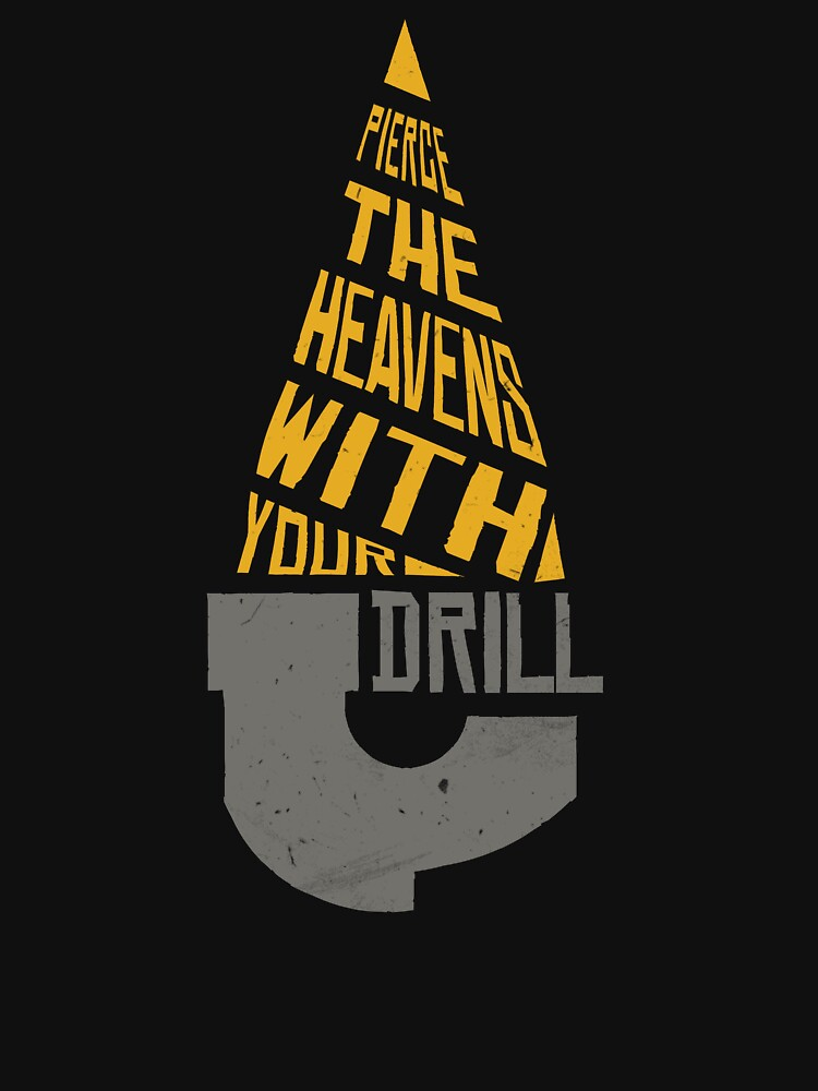 Pierce The Heavens With Your Drill | Unisex T-Shirt