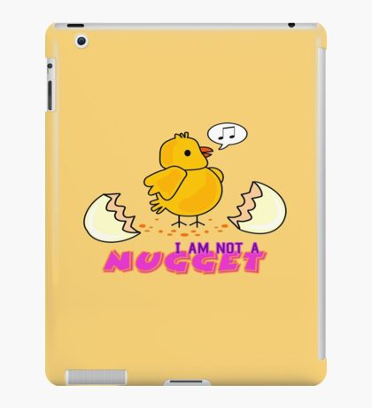 I am not a nugget iPad Case/Skin