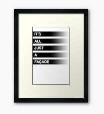 It's All Just A Façade (Faded) Framed Print