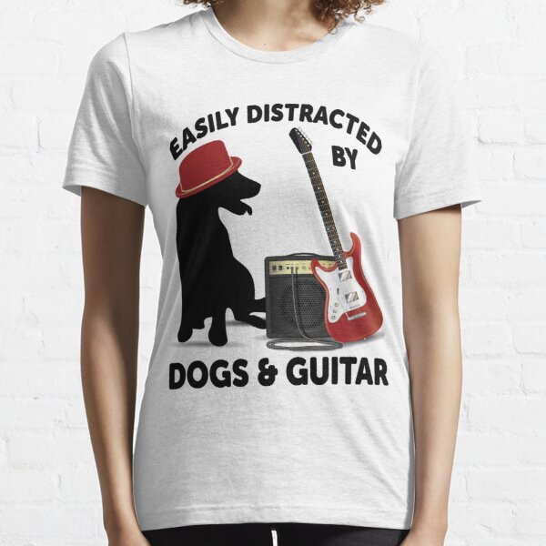 easily distracted by dogs and guitar Essential T-Shirt