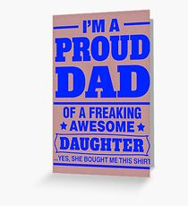 Proud Dad - Father's Day Greeting Card