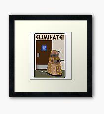 Eliminate! Eliminate! The Daleks must Eliminate! Framed Print