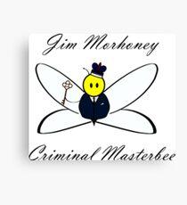 Jim Morhoney, Criminal Masterbee Canvas Print