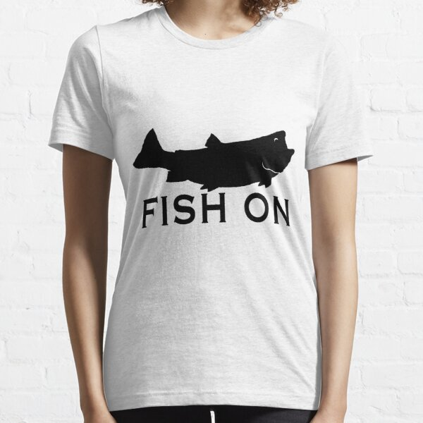 Fish On  Essential T-Shirt