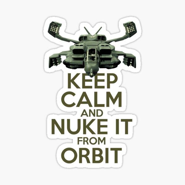 Keep Calm and Nuke It from Orbit Sticker