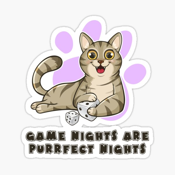 Game Nights Are Purrfect Nights Sticker