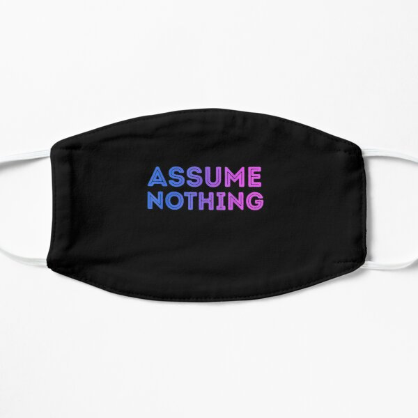 Assume-Nothing-Bisexual-Flag-Colors-Bi-Pride-Funny-Tee Flat Mask