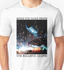 When the Hood Drops, the Bullshit Stops! Unisex T-Shirt