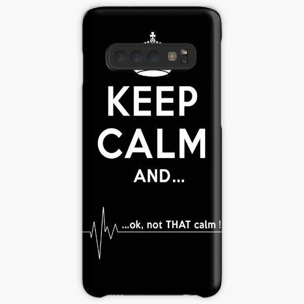 Keep calm and... ok, not THAT calm! Samsung Galaxy Snap Case