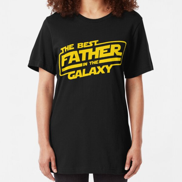 The Best Father In The Galaxy Slim Fit T-Shirt