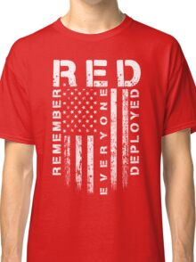 Red Friday - Remember Everyone Deployed Classic T-Shirt