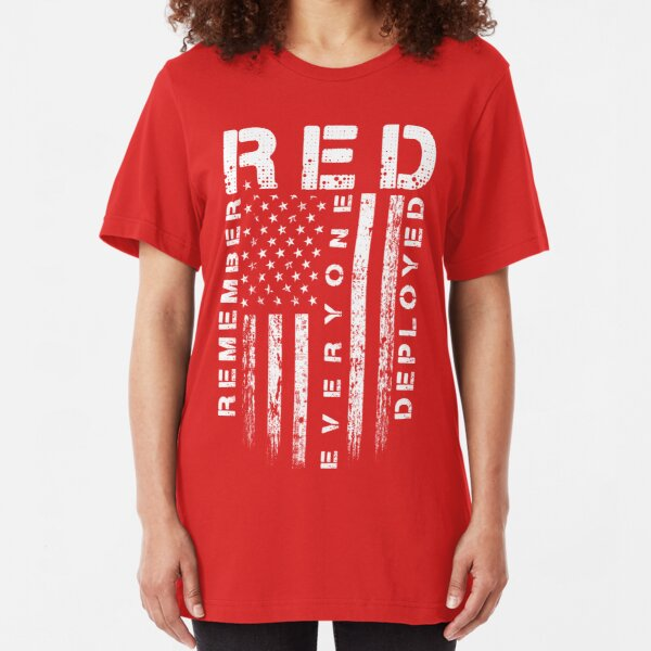 Red Friday - Remember Everyone Deployed Slim Fit T-Shirt