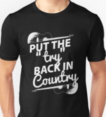 Put the Try Back in Country (white ink) T-Shirt