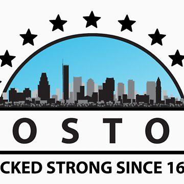 Boston Wicked Strong Since 1630 by T-ShirtsGifts