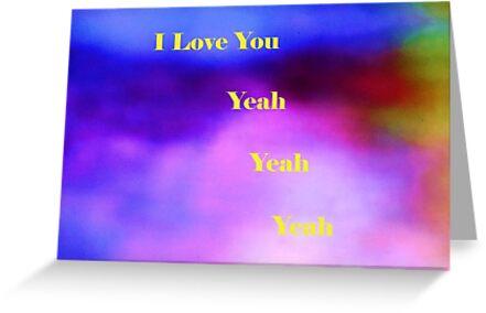 I Love You Yeah Yeah Yeah by PandMandC