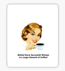 Behind Every Successful Woman Sticker