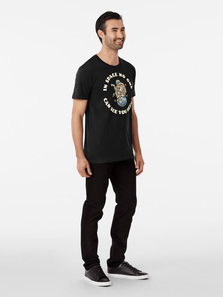 Alternative Ansicht von Im Weltall sieht Dich keiner nachfüllen Premium T-Shirt