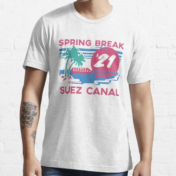 Spring Break - Suez Canal Essential T-Shirt