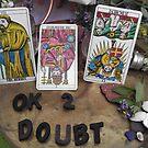 Ok 2 Doubt by giania